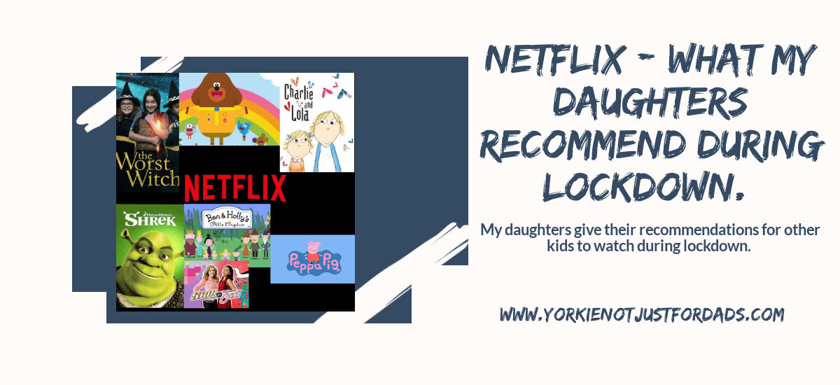 Featured image for the post Netflix what my daughters recommend during lockdown