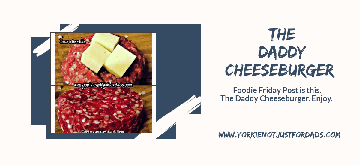 Featured image for the post the daddy cheeseburger