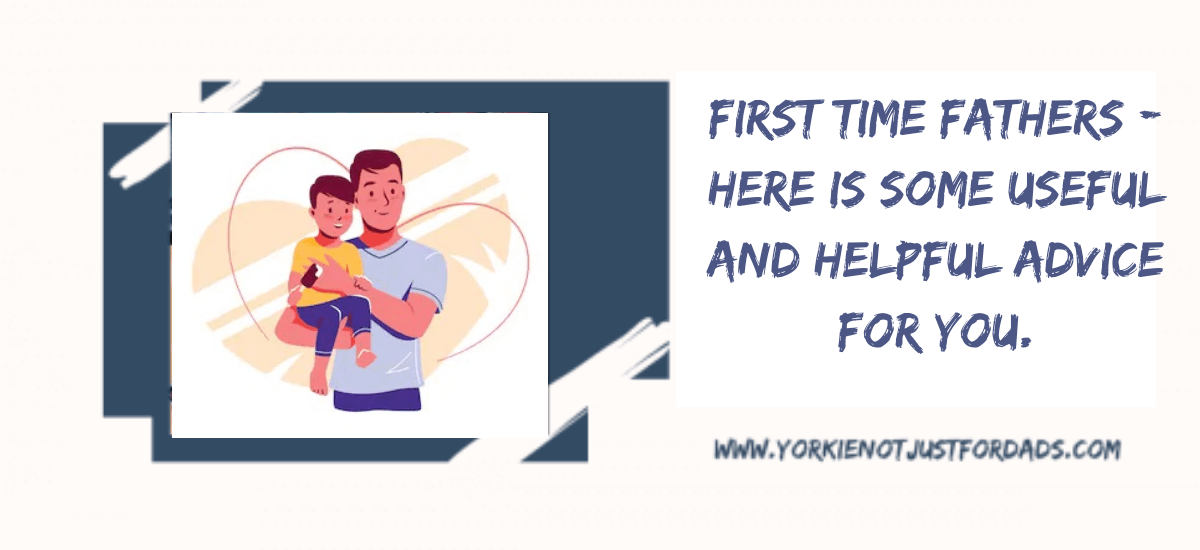 Featured image for the post first time fathers. Here is some helpful and useful advice for you